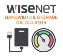 WISENET BANDWIDTH & STORAGE CALCULATOR